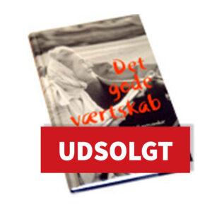 Det Gode VærtskabUdsolgt På Dansk